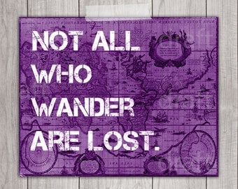 75% OFF SALE - Not All Who Wander Are Lost - 8x10 Inspirational Print, The Hobbit, LOTR, Wall Art, Printable Art, Tolkien Quote