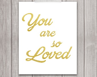 75% OFF SALE - You Are So Loved - 8x10 Inspirational Print, Printable Art Print, Gold Typography, You Are Loved, Wall Art, Home Decor
