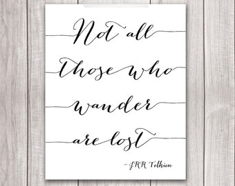 75% OFF SALE - Not All Those Who Wander Are Lost - 8x10 Inspirational Print, Tolkien Quote, Hobbit Quote, Wall Art, Printable Art, LOTR