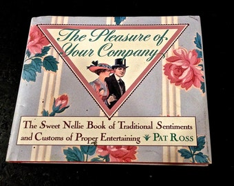 The Pleasure of Your Company-Sweet Nellie Book by Pat Ross 1989