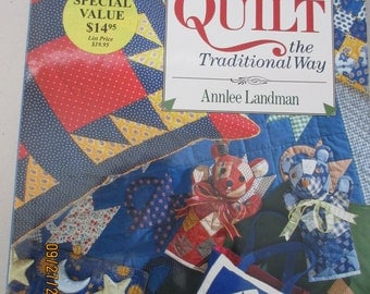 Learning to Quilt the Traditional Way by AnnLee Landman- like new - perfect condition