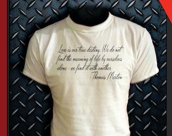 Love is our true destiny t-shirt