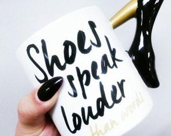 Shoes Speak Loader Than Words Mug