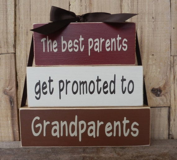 The Best Parents Get Promoted To Grandparents Wood
