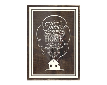 There's Nothing Like Staying Home For Real Comfort Rustic Wood Sign / Home Decor / Wall Hanging / Wooden Plaque (#1524)