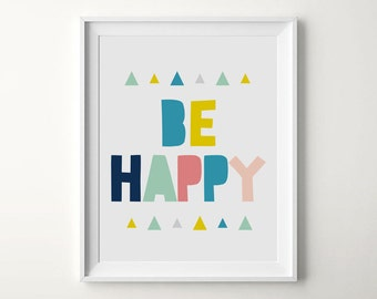 Happy prints, Be happy prints, Positive motivational, Typography print, Kids room print, Happy printable, Be happy sign, Kids room wall art