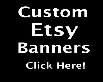Custom Etsy Banner For YOUR SHOP! Many to choose from or request a design!  Decorate your store today!