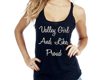 Valley Girl And, Like, Proud Black Racerback Tank