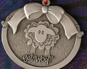 Got Wool? Pewter Ornament, Complete with Ribbon and Green Velvet Bag!