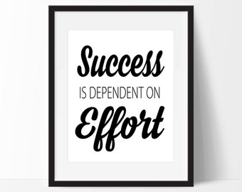 Success is Dependent on Effort Art Print - Inspirational Wall Art - Motivational Art  - Typography - Wall Art