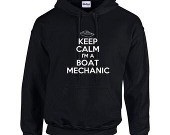 Keep Calm I'm A Boat Mechanic Mens Hoodie  Funny Occupation