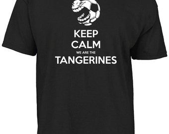 Blackpool - Keep calm we are the Tangerines t- shirt