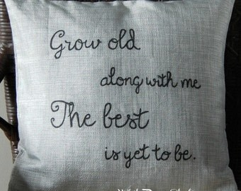 Grow Old With Me Quote Pillow Cover, Grow Old Pillow, Hand Painted Pillowcover, Bedroom, Couples, Wedding Gift