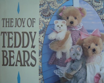 The Joy of Teddy Bears - This Book is Full of Pictures and Stories of Teddy Bears, Old and New - Great Coffeetable Book