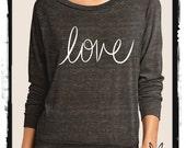LOVE Heathered Slouchy Pullover long sleeve Girls Ladies shirt screenprint Alternative Apparel