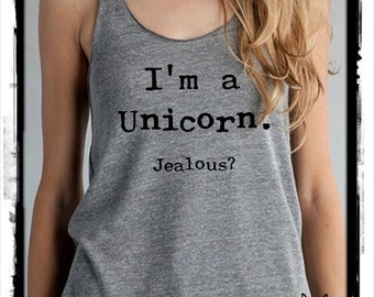 I'm a Unicorn Jealous? Ladies Heathered Tank Top Shirt  screenprint Alternative Apparel