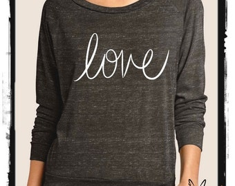 LOVE Heathered Slouchy Pullover long sleeve Girls Ladies shirt screenprint Alternative Apparel