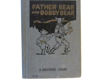 Father Bear and Bobby Bear - 1920s - Harold Famous - Childrens stories