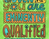 Eminently Qualified (8x10 print)