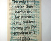 Grandparent quote print on a book page, the only thing better than having you for parents is my children having you for grandparents