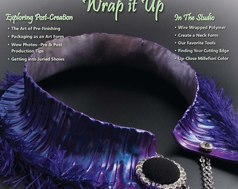 The Polymer Arts Spring 2014--Wrap It Up  Vol.4, No.1