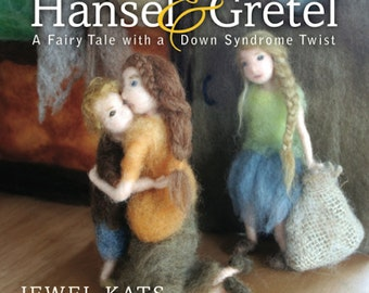 Hansel & Gretel: A Fairy Tale with a Down Syndrome Twist, Signed by Illustrator