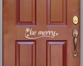 Snowflake Be Merry Decal, Be Merry Door Decal, Christmas Decal, Off The Wall Expressions, Window Decal