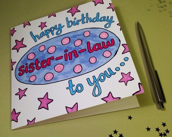Sister-in-Law - 'Happy Birthday To You, Sister-in-Law' - Birthday Card
