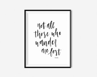 Printable Art Print / Water Color / Not All Those Who Wander Are Lost / Tolkien Quote Print
