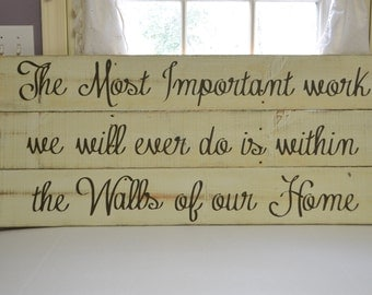 Most Important Work Wood Sign MADE TO ORDER