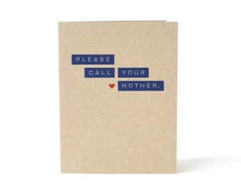 Please Call Your Mother - Card for son or daughter - Call Mom Card - I Miss You Card - Thinking of You - Blank Recycled Greeting Card