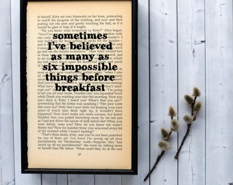 Alice in Wonderland Quote on framed vintage book page - six impossible things