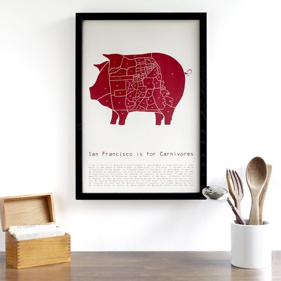 San Francisco is for Carnivores  - pig meat neighborhood poster