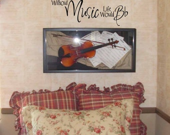 Without Music Life Would B Flat wall decal, be flat music wall art, music wall decal, music wall decor, vinyl lettering, music gifts VR0834