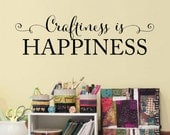 Craftiness is Happiness Wall Decal - Craft Room Wall Art - Art Studio Decal - Small