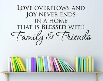 Family & Friends Wall Decal - love overflows - joy never ends - Home Wall Decal - Medium