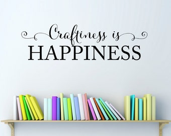 Craftiness is Happiness Wall Decal - Craft Room Wall Art - Art Studio Decal - Medium