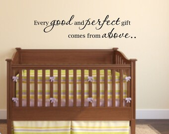 Vinyl wall decal Every good and perfect gift comes from above.. wall decor D67