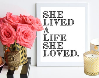 She Lived a Life She Loved / black and white poster art print  - Office Print - Inspirational Print - Typography - nursery - girl boss lady