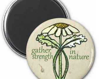 Strength in Nature Magnet or Button -K10-