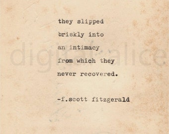 VINTAGE TYPEWRITER PRINT f Scott Fitzgerald Quote -Wall Art Instant Download-they slipped briskly into an intimacy from which they never rec