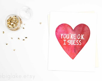 You're OK I Guess, Valentine's Day Cards, Funny Valentine Card, Valentine Card for Friend, Valentine's Day Meh, Heart Card, Galentine's Day