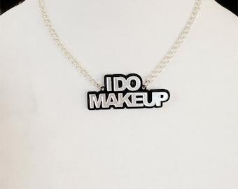 I Do Makeup Nameplate Laser Cut Acrylic Necklace