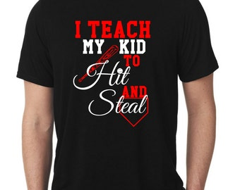 I Teach My Kid To Hit And Steal Baseball Dad Custom T-Shirt.