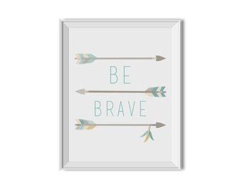 Be Brave, Tribal Decor, Inspirational Print, Nursery Art, Children's Room Art, Arrows, Mint, Teal, Tribal