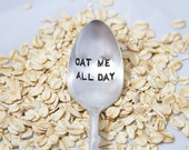 Oat Me All Day - Hand Stamped Spoon - As seen on National Oatmeal Day from Jamba Juice - National Oatmeal Day Spoon