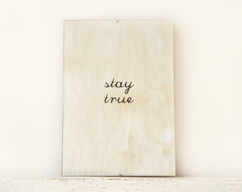 Wall Decor, Poster, Sign - Stay True