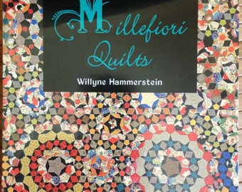 IN STOCK - Millefiori Quilts - by Willyne Hammerstein - Book ONLY