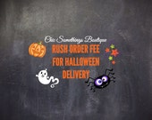 RUSH ORDER FEE for Halloween Delivery for tutus and fabric tutus