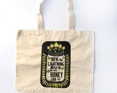 Tote Bag - Screen Printed Cotton Tote Bag - You're the Lightning Bug in My Honey Jar